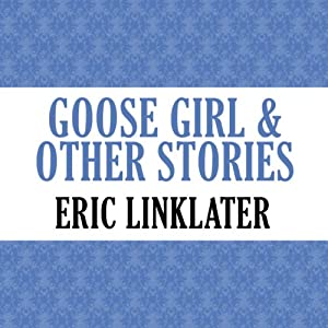 Goose Girl and Other Stories | [Eric Linklater]