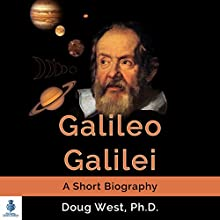 Galileo Galilei - A Short Biography: 30 Minute Book Series (       UNABRIDGED) by Doug West Narrated by Gregory Diehl