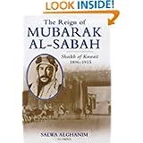 The Reign of Mubarak-Al-Sabah: Shaikh of Kuwait 1896-1915
