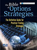 The Bible of Options Strategies: The Definitive Guide for Practical Trading Strategies