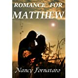 Romance for Matthew ~ Nancy Fornataro