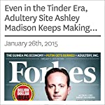 Even in the Tinder Era, Adultery Site Ashley Madison Keeps Making Money Hand Over Fist | Adam Tanner