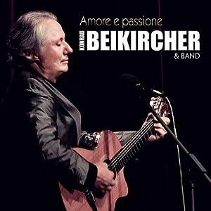 Amore e passione. 1 CD von Konrad Beikircher und Konrad Beikircher & Band von Roof Music (Audio CD - Oktober 2009) - Audiobook