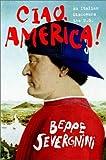 Ciao, America!: An Italian Discovers the U.S.