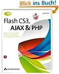 Flash CS3, AJAX und PHP - inkl. CD: D...
