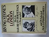 img - for Irving Stone's Jack London: His Life, Sailor on Horseback (A Biography) and Twenty-Eight Selected Jack London Stories book / textbook / text book