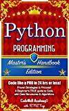 Python: Programming, Master's Handbook: A TRUE Beginner's Guide! Problem Solving, Code, Data Science,  Data Structures & A...