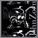 What Thou Wilt by John Zorn (2010-10-25)