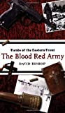David Bishop The Blood Red Army (Fiends of the Eastern Front)