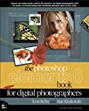 The Photoshop Elements 6 Book for Digital Photographers (0321524640) by Kelby, Scott