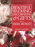 Beautiful Wedding Decorations and Gifts on a Small Budget