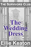The Wedding Dress (The Survivors Club Book One)