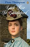 "Lark Rise to Candleford: ""Lark Rise""; ""Over to Candleford""; ""Candleford Green"": A Trilogy"