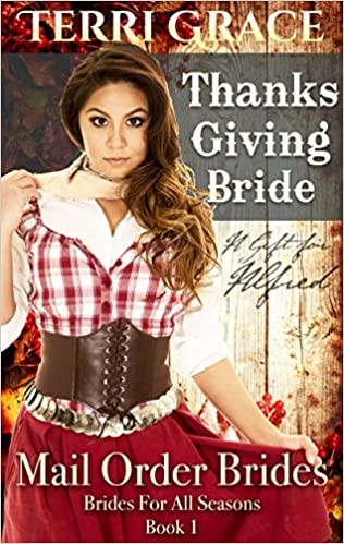 MAIL ORDER BRIDE: Thanksgiving Bride - A Gift For Alfred: Clean Historical Romance (Brides For All Seasons Book 1)