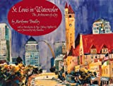 img - for St. Louis in Watercolor: The Architecture of a City book / textbook / text book
