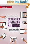 Die L�ge der digitalen Bildung: Warum...