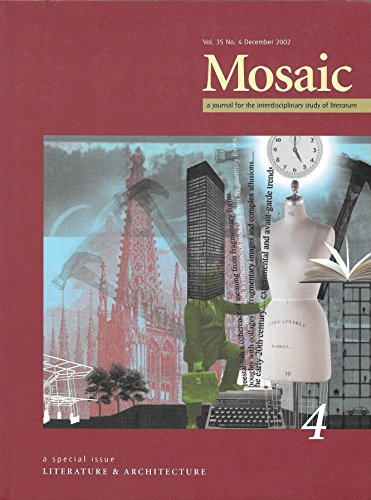 Mosaic: A Journal for the Interdisciplinary Study of Literature: December 2002; Volume 35, Number 4: A Special Issue - Literature & Architecture (Kerry Dean Carso compare prices)