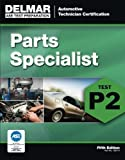 img - for ASE Test Preparation - P2 Parts Specialist (Delmar Learning's Ase Test Prep Series) book / textbook / text book