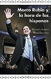 img - for Marco Rubio y la hora de los hispanos (Spanish Edition) by Eduardo Suarez (2016-02-23) book / textbook / text book