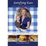 Satisfying Eats: Grain Free, Sugar Free & Hunger Free Cookbook ~ Melissa Monroe McGehee