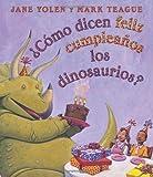 img - for ??C??mo dicen feliz cumplea??os los dinosaurios?: (Spanish language edition of How Do Dinosaurs Say Happy Birthday?) (Spanish Edition) by Jane Yolen (2011-09-01) book / textbook / text book