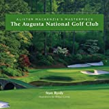 The Augusta National Golf Club; Alister MacKenzie's Masterpiece