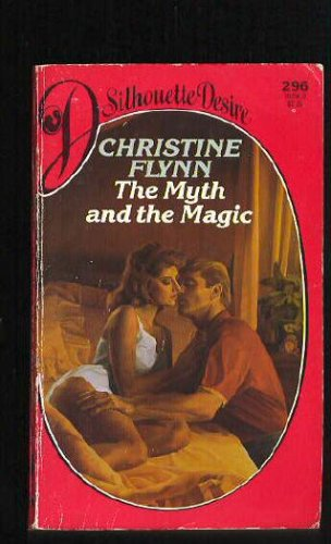 Myth And The Magic (Silhouette Desire), Christine Flynn