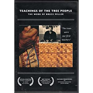 Teachings of the Tree People: The Work of Bruce Miller