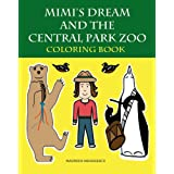 Mimi's Dream and the Central Park Zoo Coloring Bookby Maureen Mihailescu