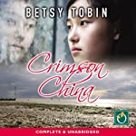 Crimson China   Betsy Tobin