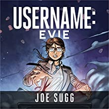 Username: Evie Audiobook by Joe Sugg Narrated by Jane Collingwood, Joe Sugg, Peter Noble, Sandra Duncan, Sarah Feathers