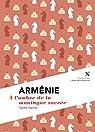 Arm�nie, � l'ombre de la montagne sacr�e par Yegavian