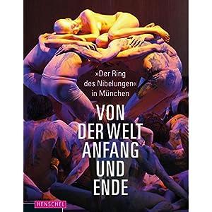 Von der Welt Anfang und Ende 'Der Ring des Nibelungen' München