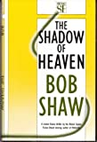 The Shadow of Heaven (0575049162) by Bob Shaw