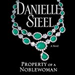Property of a Noblewoman Audiobook by Danielle Steel Narrated by Dan John Miller