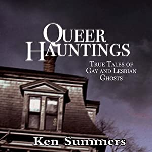 Queer Hauntings: True Tales of Gay & Lesbian Ghosts Audiobook