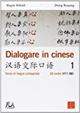 Dialogare in cinese. Corso di lingua colloquiale. Con CD Audio. Ediz. multilingue