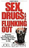 A Parent's Guide to Sex, Drugs, and Flunking Out: Answers to the Questions Your College Student Doesn't Want You to Ask