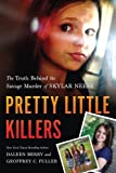 img - for Pretty Little Killers: The Truth Behind the Savage Murder of Skylar Neese book / textbook / text book