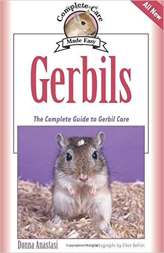Gerbils: The Complete Guide to Gerbil Care (Complete Care Made Easy)