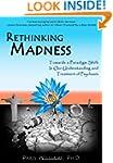 Rethinking Madness: Towards a Paradig...