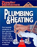 img - for Popular Mechanics Plumbing & Heating (Popular Mechanics Complete Home How-To) book / textbook / text book