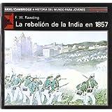 La rebelión de la India en 1857 (Historia del mundo para jóvenes)