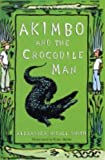 Alexander McCall Smith Akimbo and the Crocodile Man