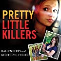 Pretty Little Killers: The Truth Behind the Savage Murder of Skylar Neese (       UNABRIDGED) by Daleen Berry, Geoffrey C. Fuller Narrated by Pam Ward