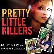 Pretty Little Killers: The Truth Behind the Savage Murder of Skylar Neese | [Daleen Berry, Geoffrey C. Fuller]