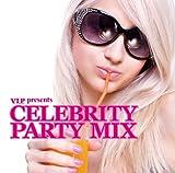 V.I.P.Celebrity Party Mix