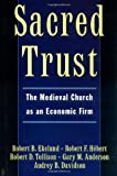 img - for Sacred Trust: The Medieval Church as an Economic Firm book / textbook / text book