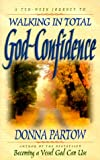 Walking in Total God-Confidence (076422185X) by Partow, Donna
