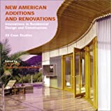 img - for New American Additions and Renovations: Innovations in Residential Construction and Design: 25 Case Studies book / textbook / text book